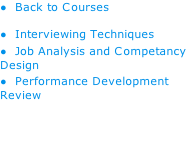 Back to Courses   Interviewing Techniques   Job Analysis and Competancy Design   Performance Development Review